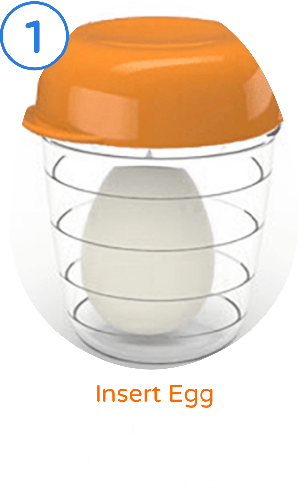 1. Insert Egg. Place a hard-boiled egg in the Easy Egg Peeler™, close the lid and let the magic begin.