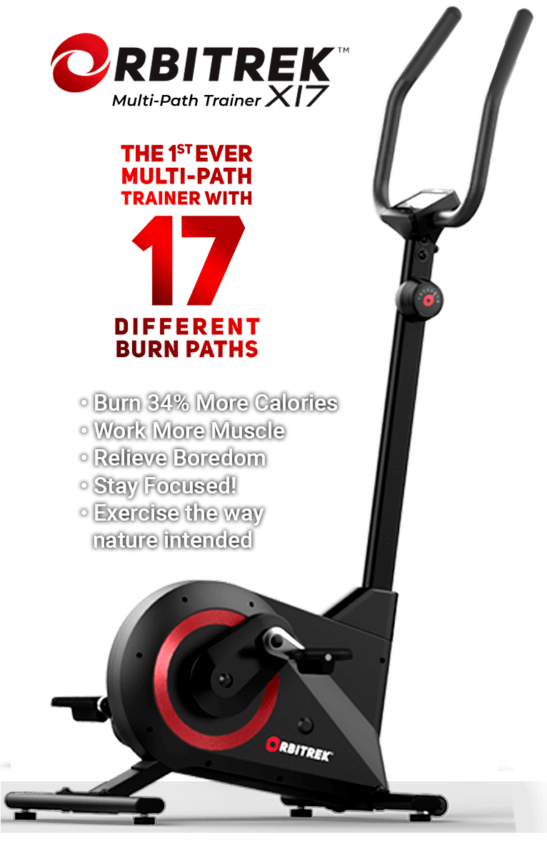 Orbitrek X17 Multi-Path Trainer – The 1st ever multi-path trainer with 17 different burn paths –