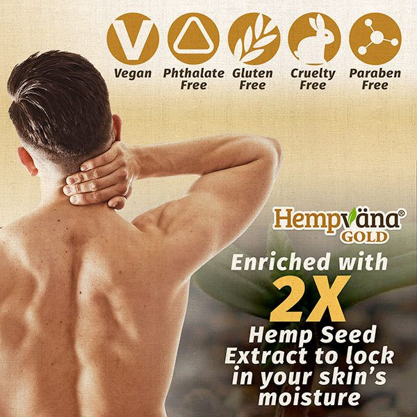 Hempvana Gold; vegan, phtalate free, gluten free, cruelty free, paraben free; image of man from behind rubbing back of neck; Hempvana Gold enriched with 2x Hemp Seed Extract to lock in your skin's moisture