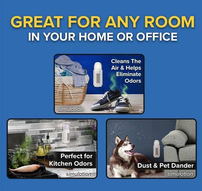Great for Any Room in Your Home or Office. Cleans the air & helps eliminate odors (simulation). Perfect for kitchen odors (simulation). Dust & pet dander(simulation).