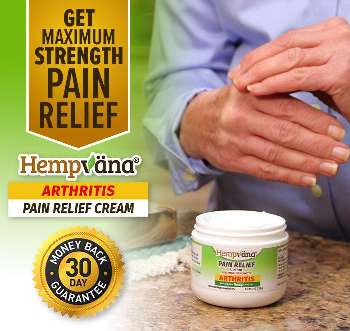 Get maximum strength pain relief; Hempvana arthritis Pain relief cream logo; 30 Day Money Back Guarantee; hand applying Hempvana Arthritis Pain relief cream to hands