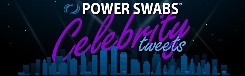 Power Swabs Celebrity Tweets